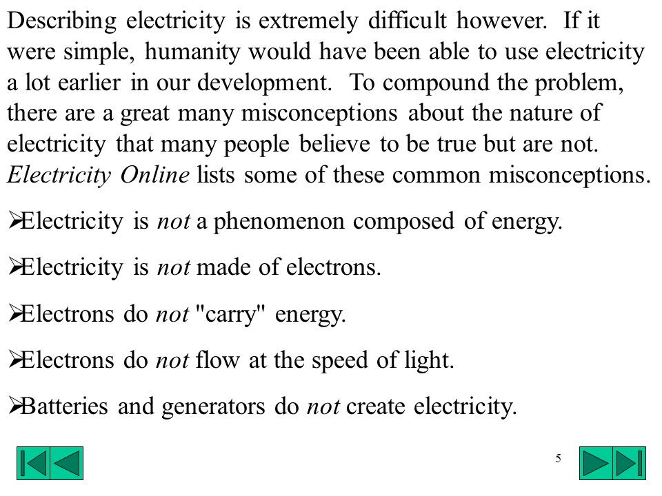Describing electricity is extremely difficult however