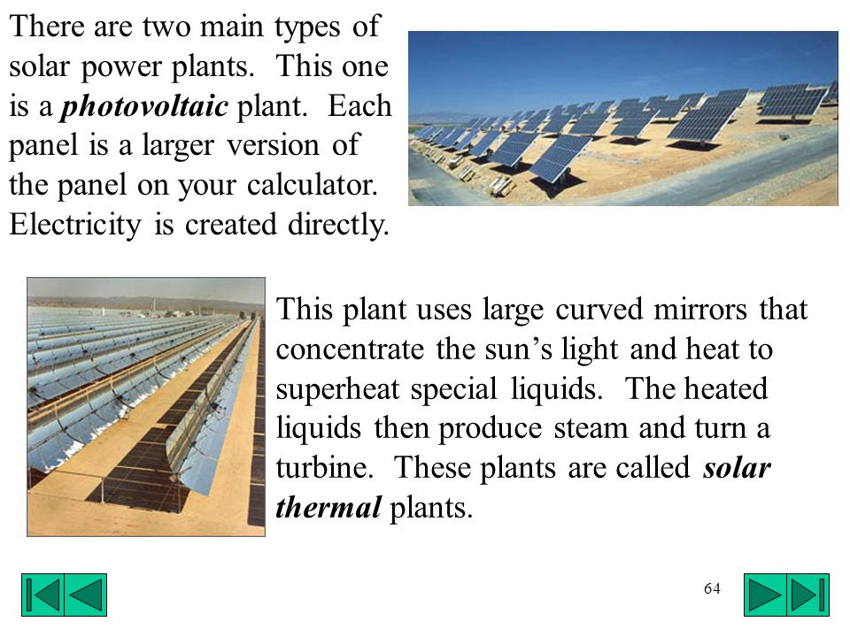 There are two main types of solar power plants