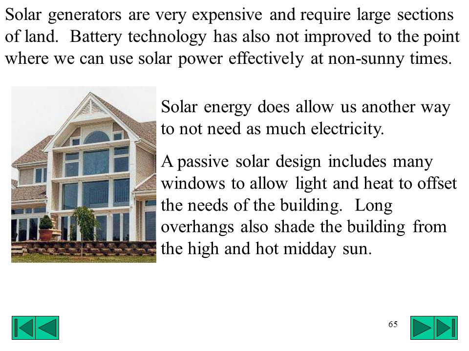 Solar generators are very expensive and require large sections of land