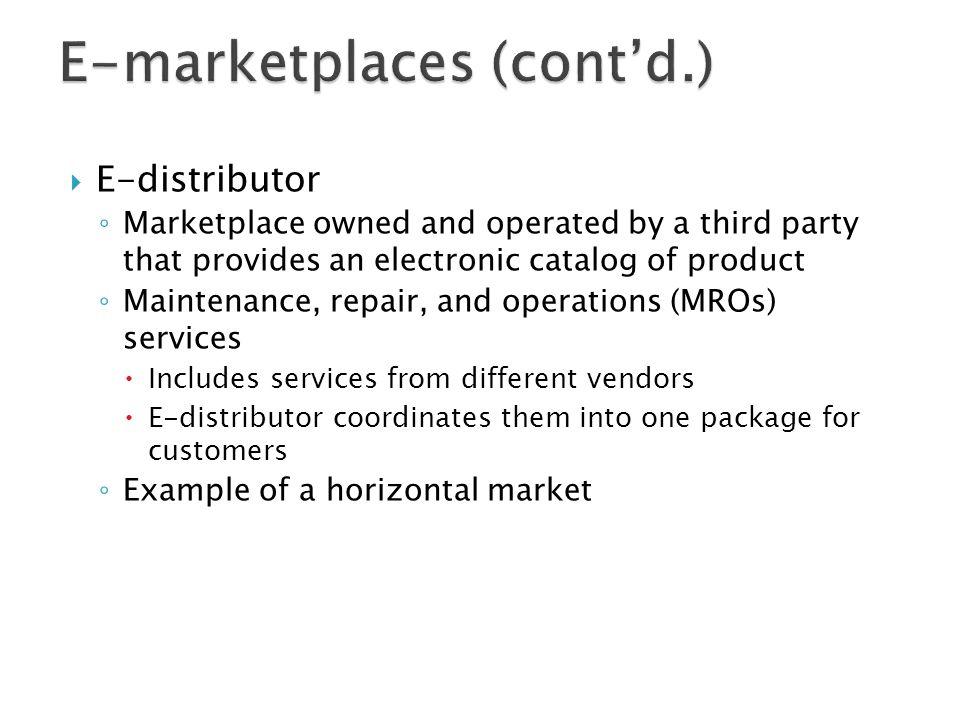 E-marketplaces (cont'd.)