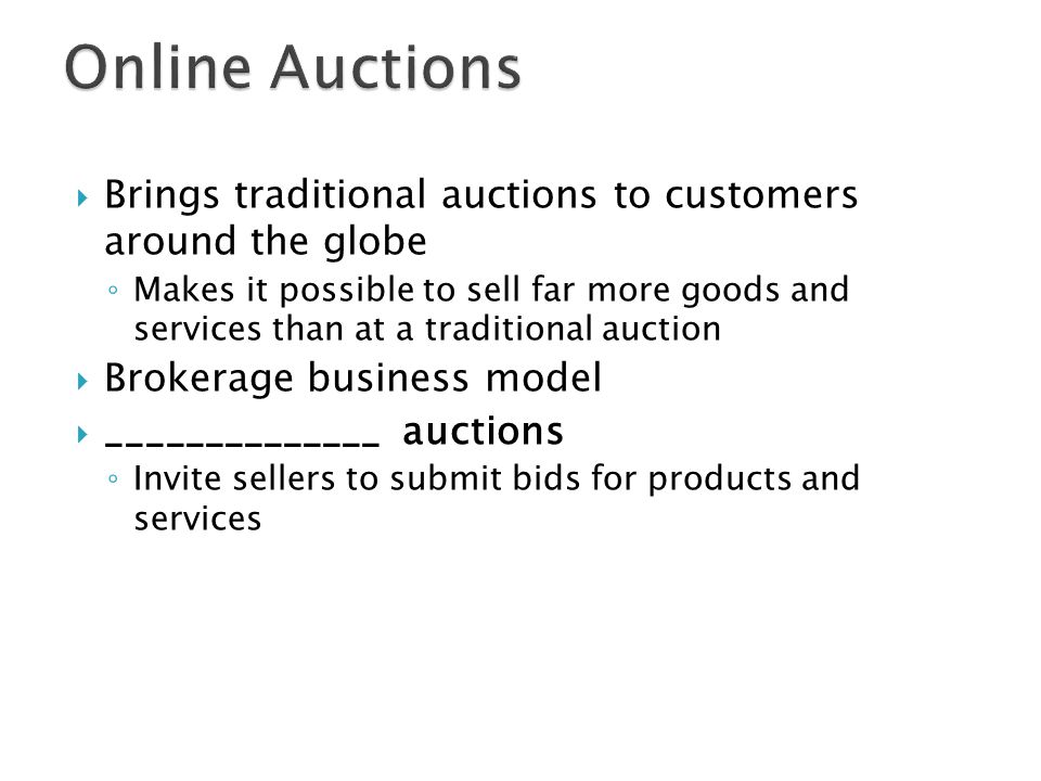 Online Auctions Brings traditional auctions to customers around the globe.