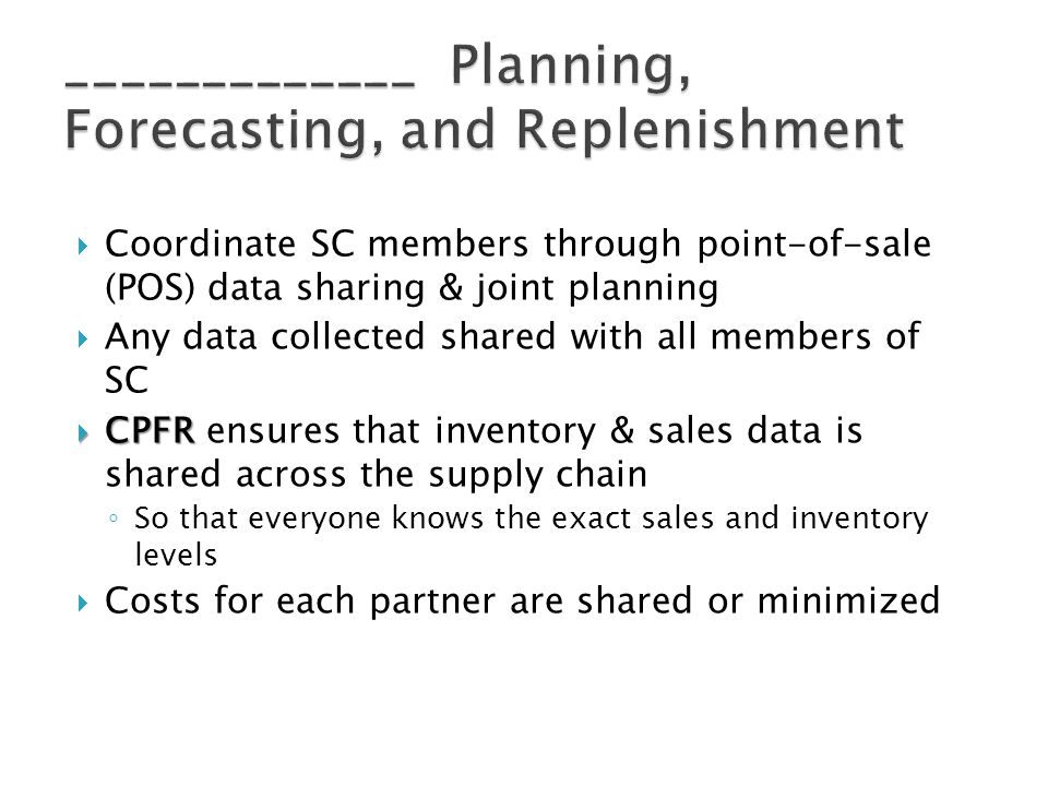 _____________ Planning, Forecasting, and Replenishment