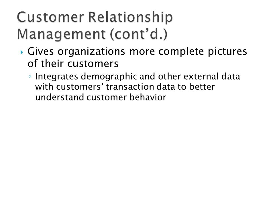 Customer Relationship Management (cont'd.)