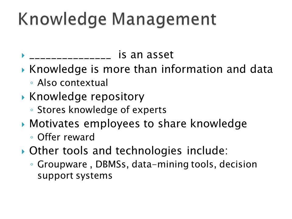 Knowledge Management _______________ is an asset
