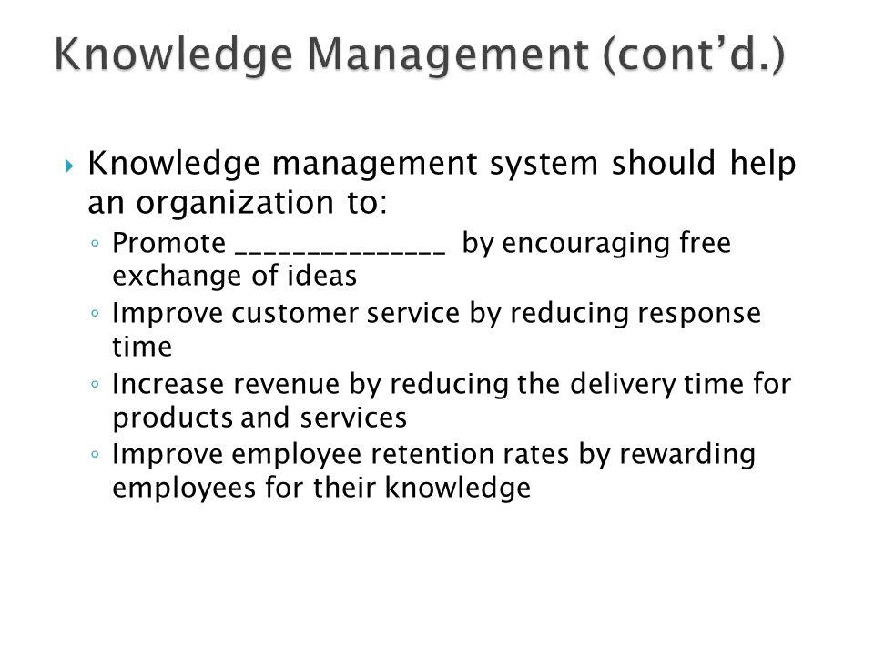 Knowledge Management (cont'd.)