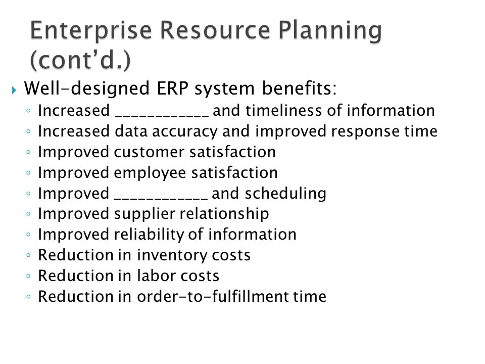 Enterprise Resource Planning (cont'd.)