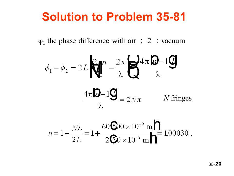 Solution to Problem 35-81 φ1 the phase difference with air ; 2 :vacuum
