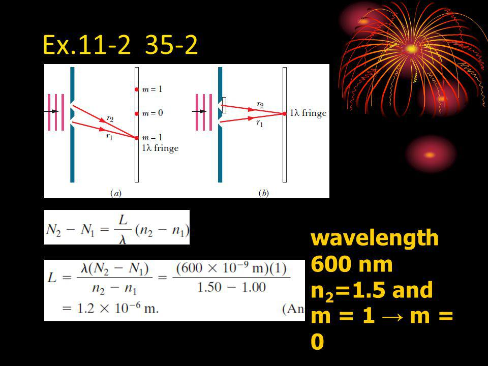 Ex.11-2 35-2 wavelength 600 nm n2=1.5 and m = 1 → m = 0