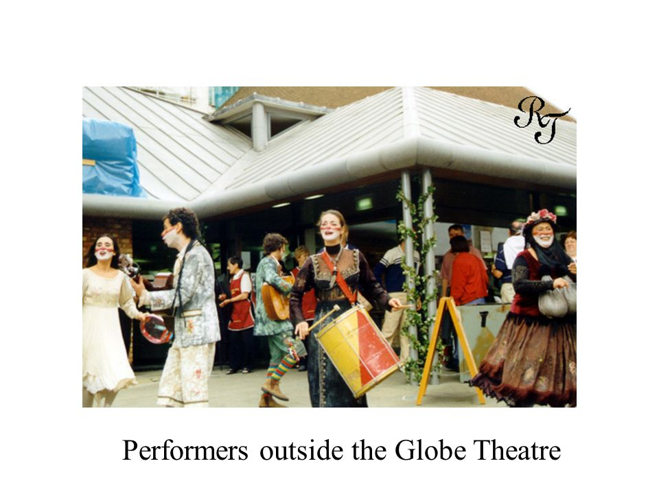 Performers outside the Globe Theatre