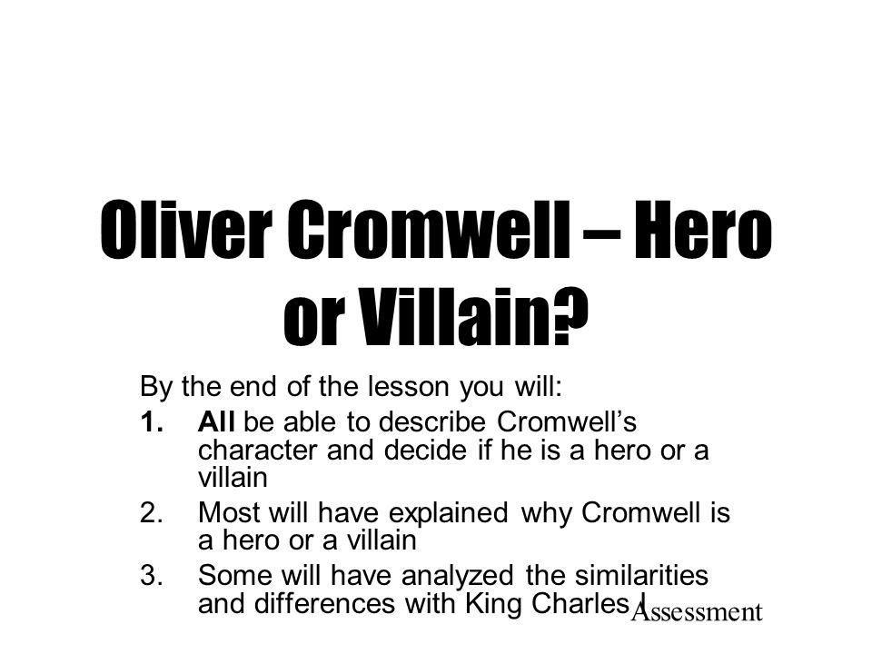 Oliver Cromwell – Hero or Villain
