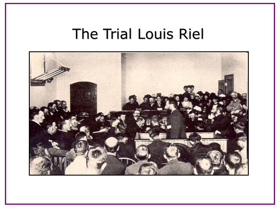 The Trial Louis Riel