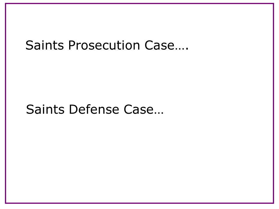 Saints Prosecution Case….