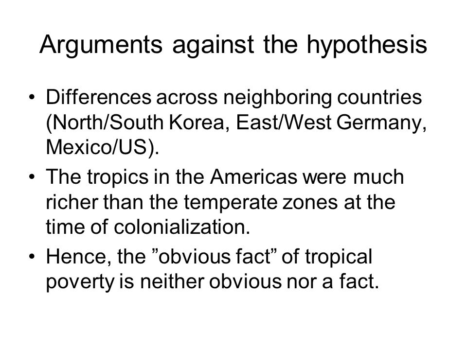 Arguments against the hypothesis