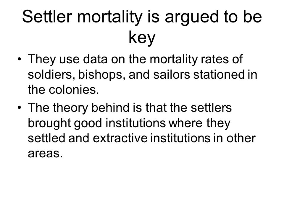 Settler mortality is argued to be key