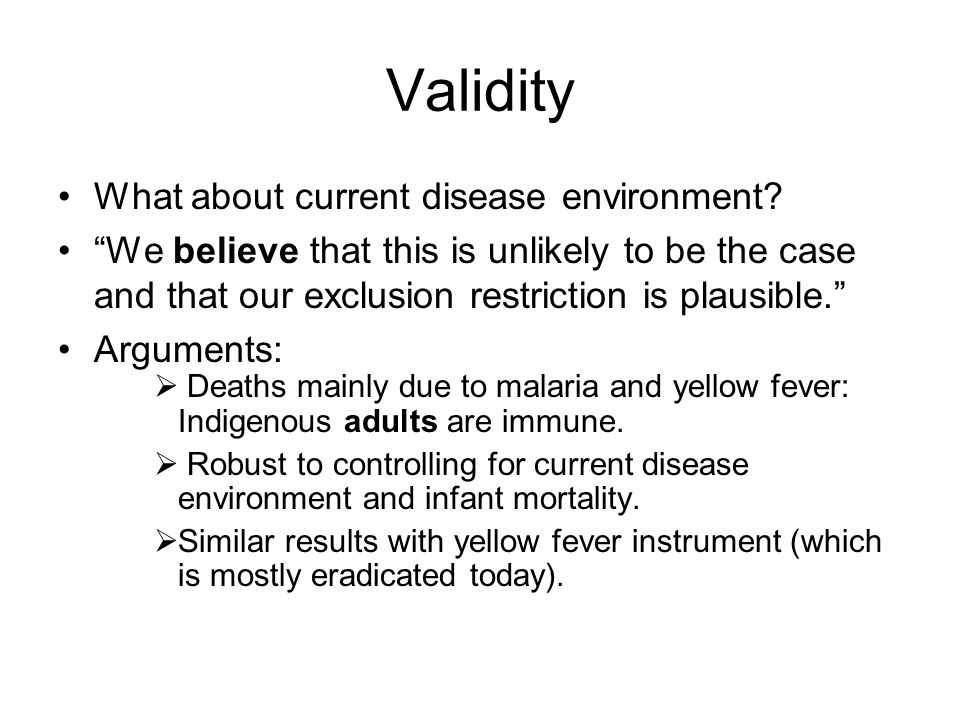Validity What about current disease environment