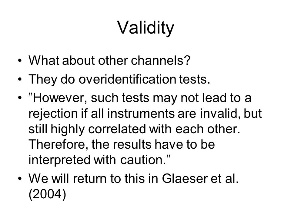 Validity What about other channels They do overidentification tests.