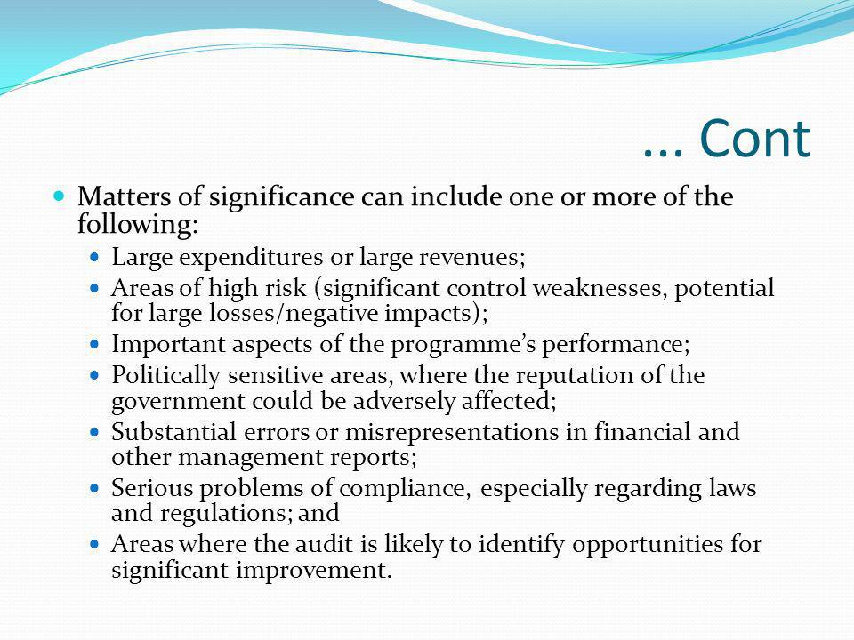 ... ContMatters of significance can include one or more of the following: Large expenditures or large revenues;