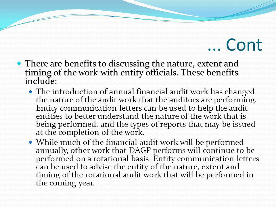 ... ContThere are benefits to discussing the nature, extent and timing of the work with entity officials. These benefits include: