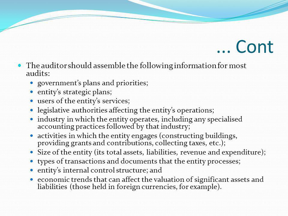 ... ContThe auditor should assemble the following information for most audits: government's plans and priorities;