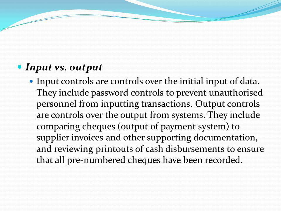 Input vs. output