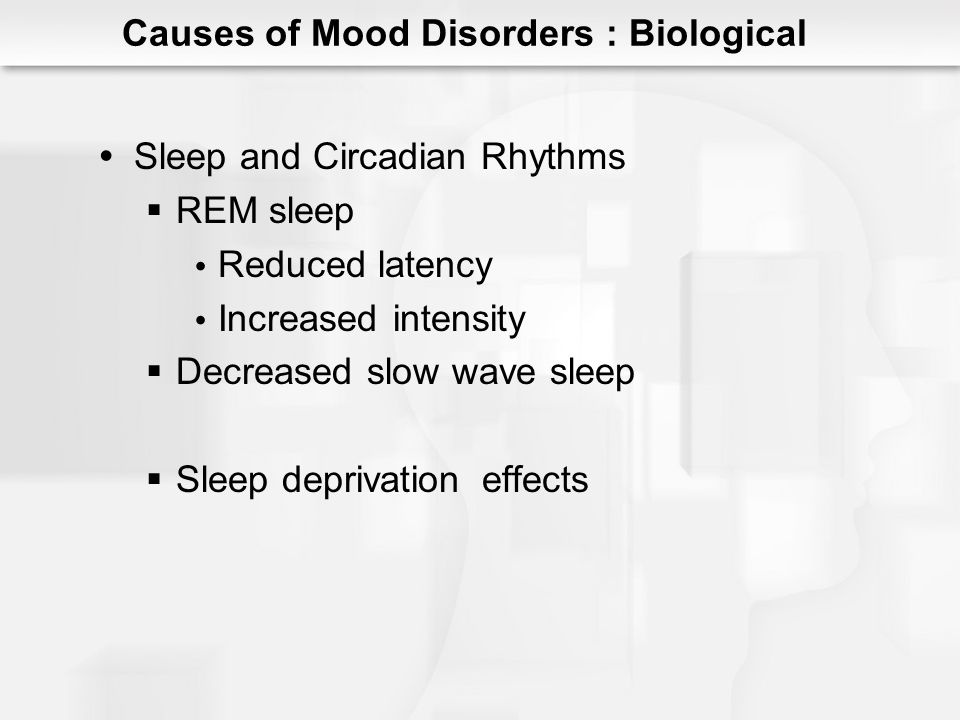 Causes of Mood Disorders : Biological