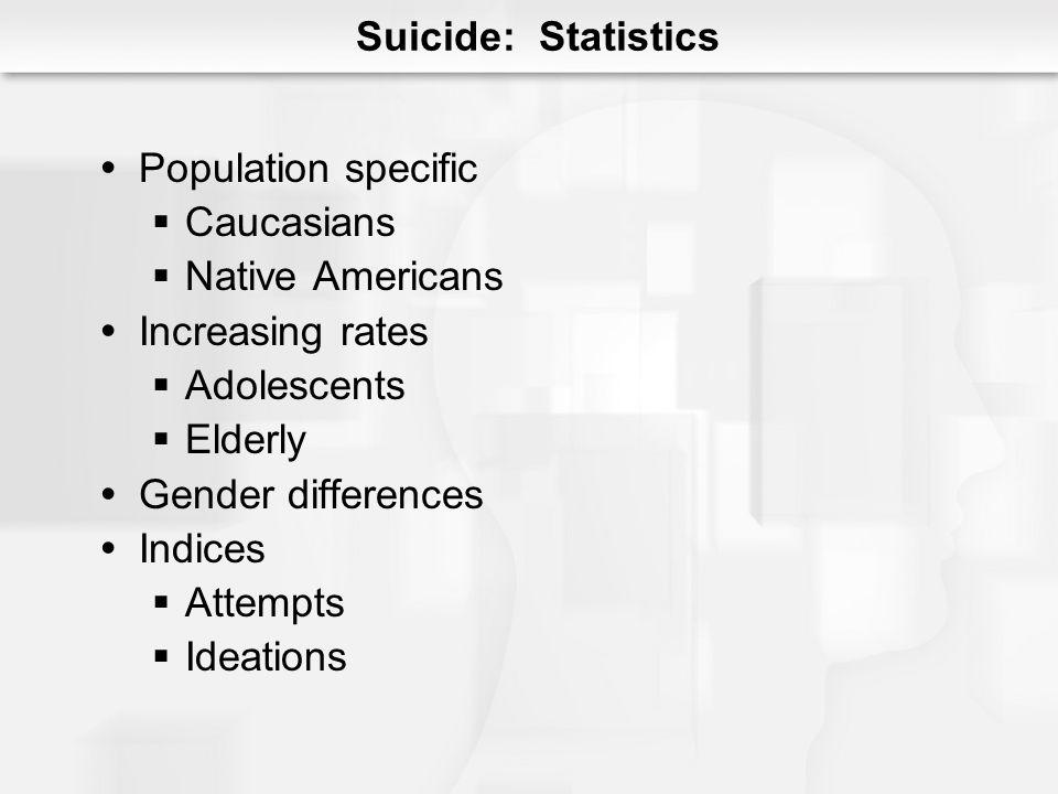 Suicide: Statistics Population specific Caucasians Native Americans
