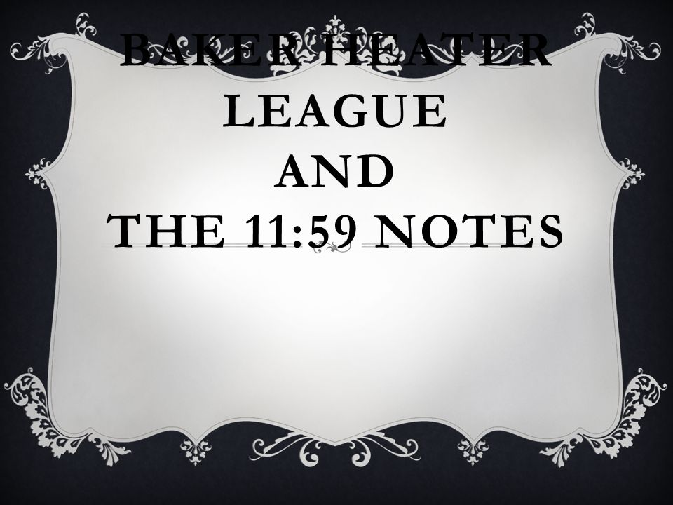 Baker Heater League And The 11:59 Notes
