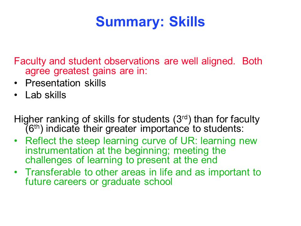 Summary: Skills Faculty and student observations are well aligned. Both agree greatest gains are in: