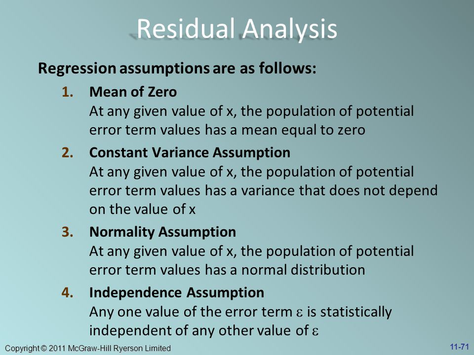 Residual Analysis Regression assumptions are as follows: