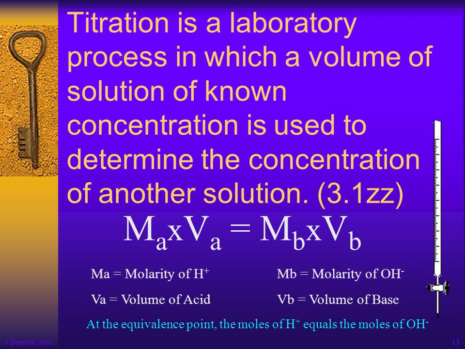 Titration is a laboratory process in which a volume of solution of known concentration is used to determine the concentration of another solution. (3.1zz)