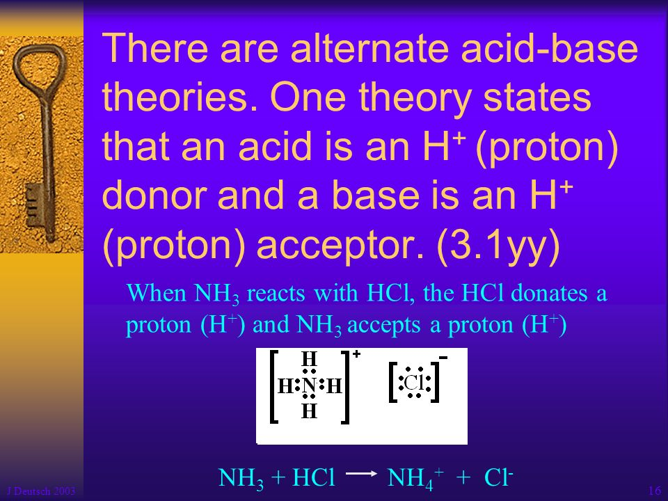 There are alternate acid-base theories
