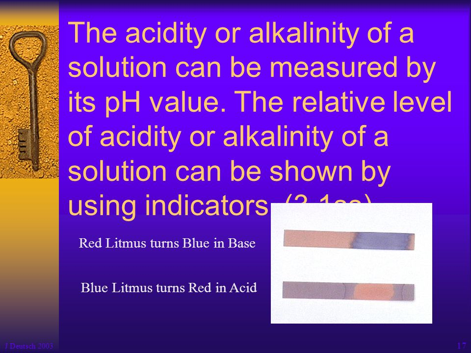 The acidity or alkalinity of a solution can be measured by its pH value. The relative level of acidity or alkalinity of a solution can be shown by using indicators. (3.1ss)