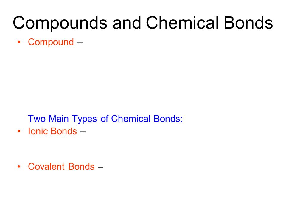 Compounds and Chemical Bonds