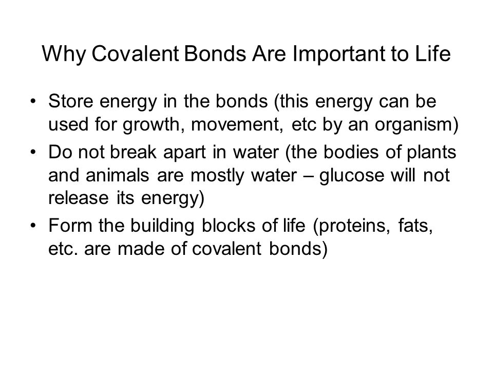 Why Covalent Bonds Are Important to Life