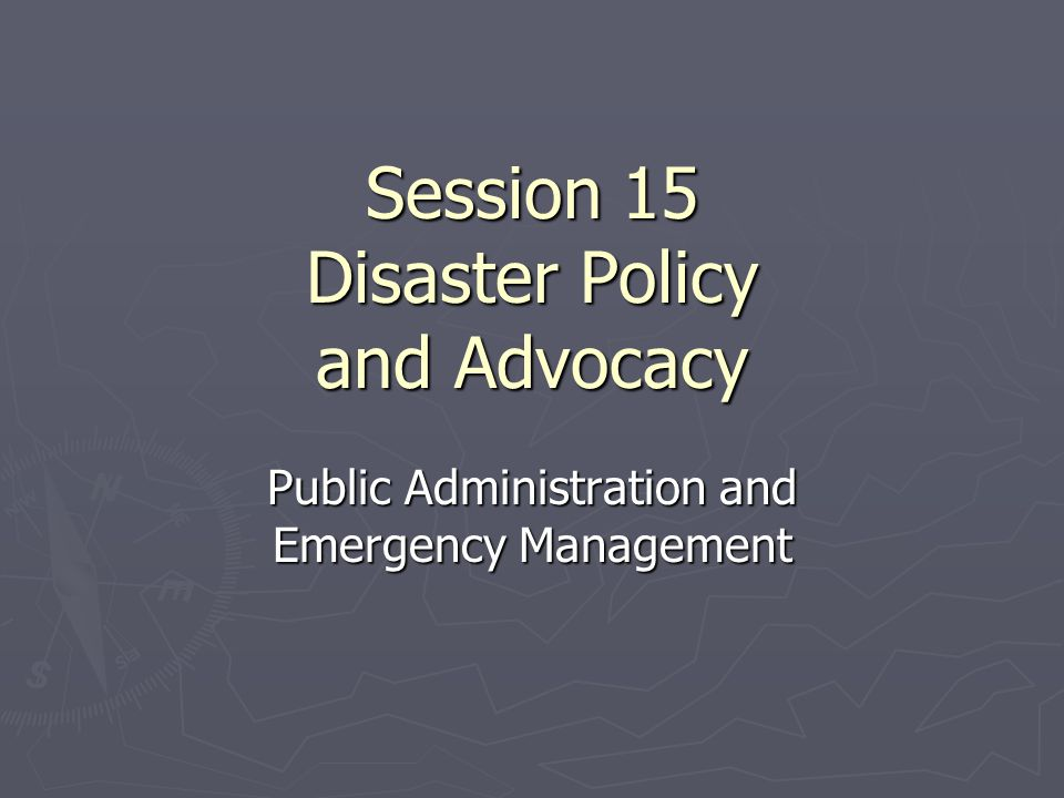 Session 15 Disaster Policy and Advocacy