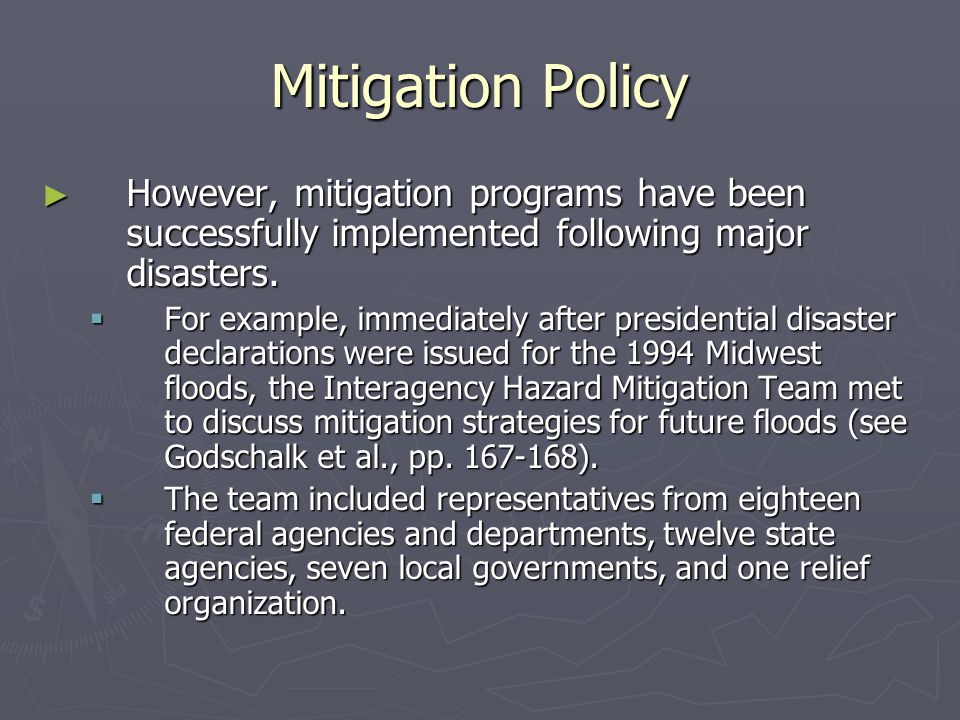 Mitigation Policy However, mitigation programs have been successfully implemented following major disasters.