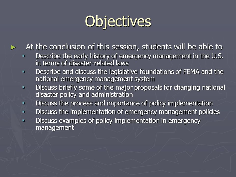 Objectives At the conclusion of this session, students will be able to