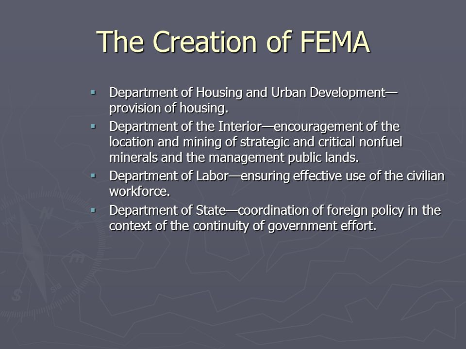 The Creation of FEMA Department of Housing and Urban Development—provision of housing.
