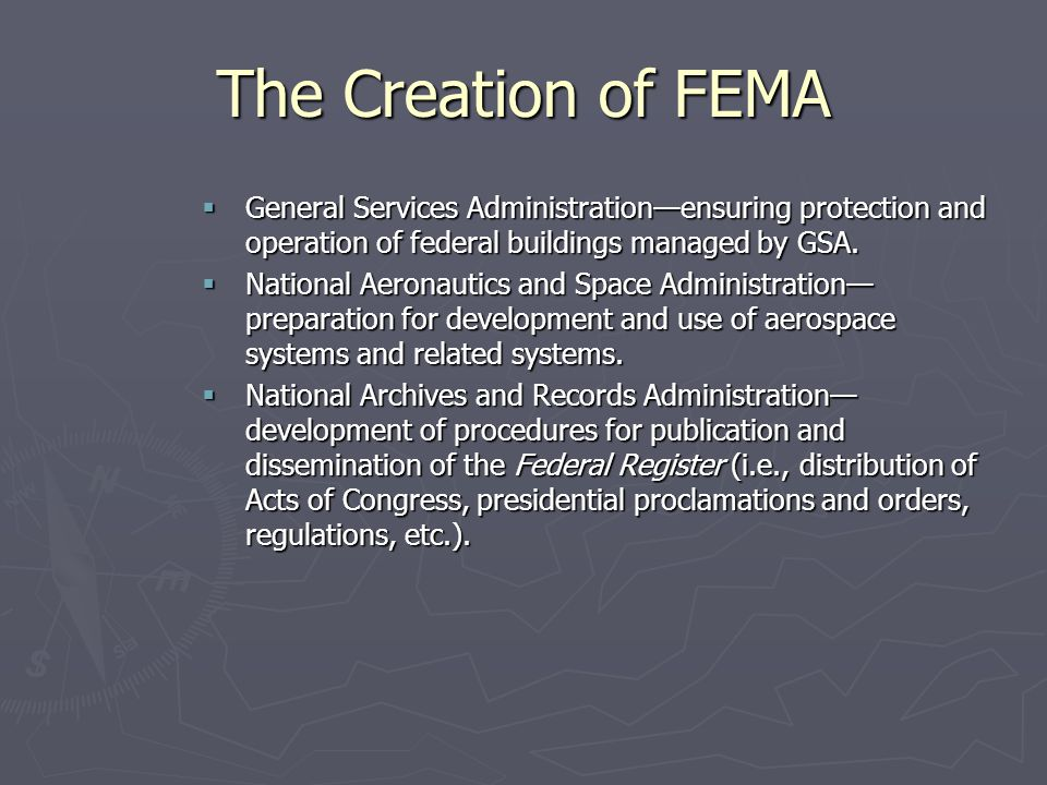 The Creation of FEMA General Services Administration—ensuring protection and operation of federal buildings managed by GSA.