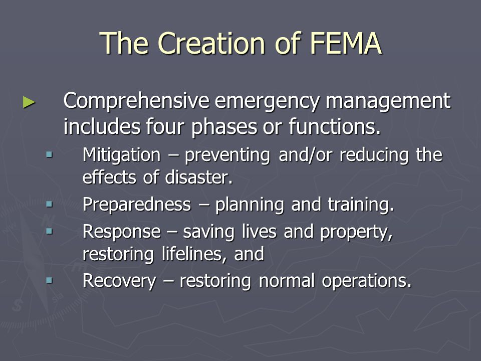 The Creation of FEMA Comprehensive emergency management includes four phases or functions.