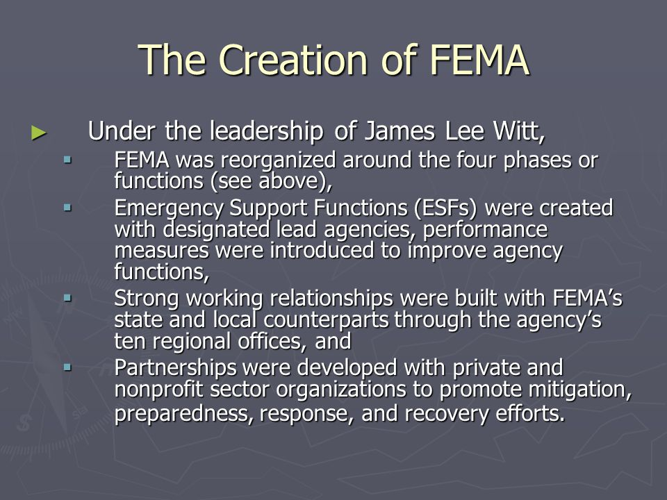 The Creation of FEMA Under the leadership of James Lee Witt,