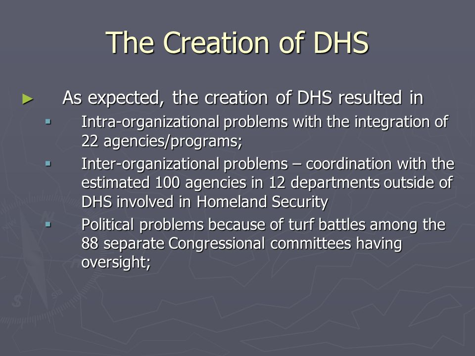 The Creation of DHS As expected, the creation of DHS resulted in