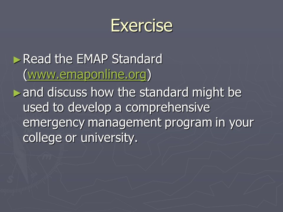 Exercise Read the EMAP Standard (www.emaponline.org)
