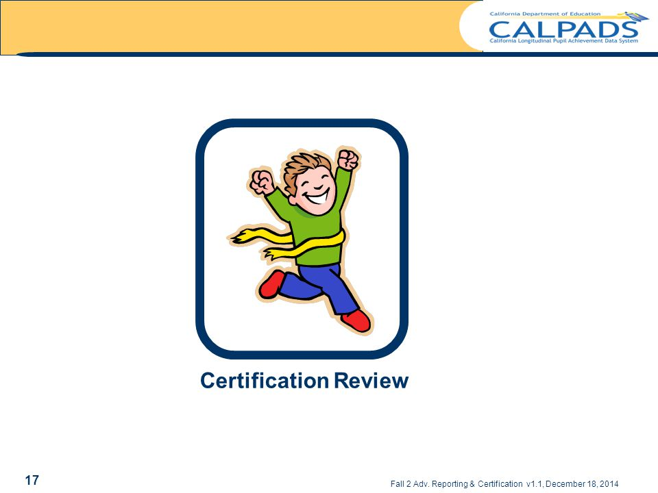 Certification Review Fall 2 Adv. Reporting & Certification v1.1, December 18, 2014