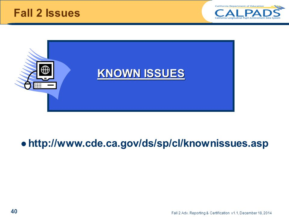 Fall 2 Issues KNOWN ISSUES