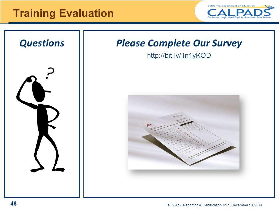 Please Complete Our Survey