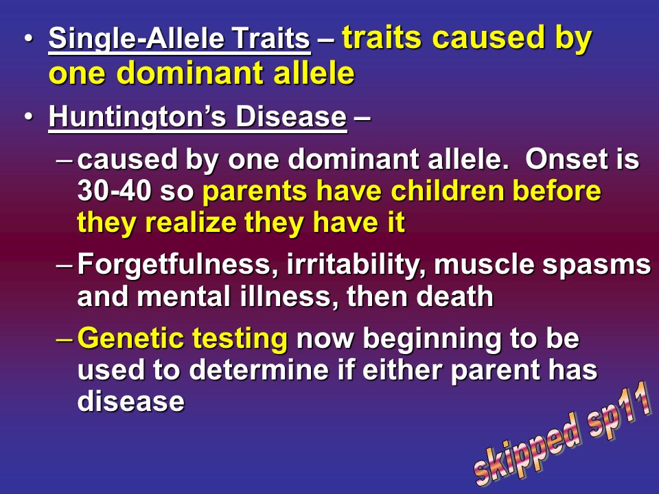 Single-Allele Traits – traits caused by one dominant allele