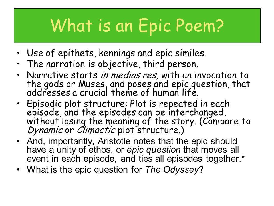 What is an Epic Poem Use of epithets, kennings and epic similes.