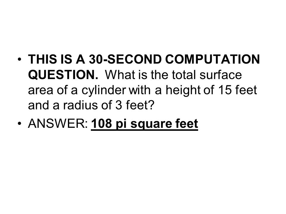 THIS IS A 30-SECOND COMPUTATION QUESTION