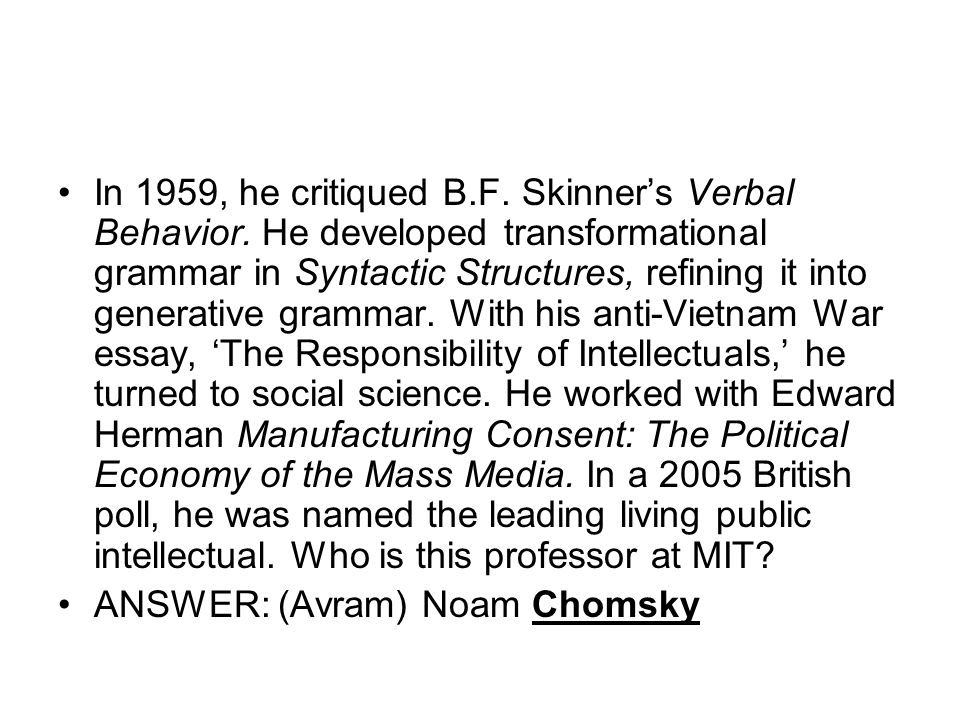 In 1959, he critiqued B. F. Skinner's Verbal Behavior